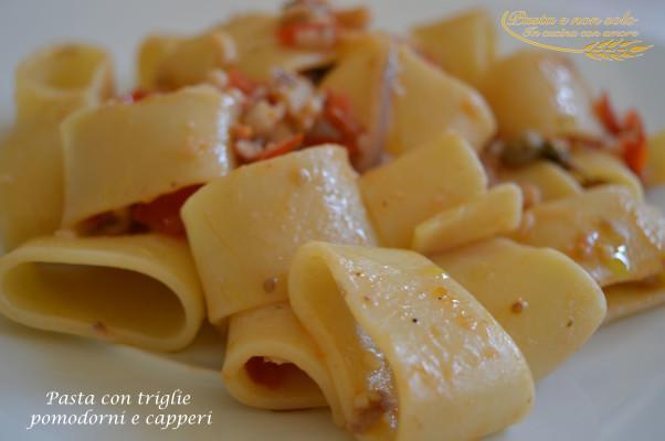 pasta con triglie pomodorini e capperi