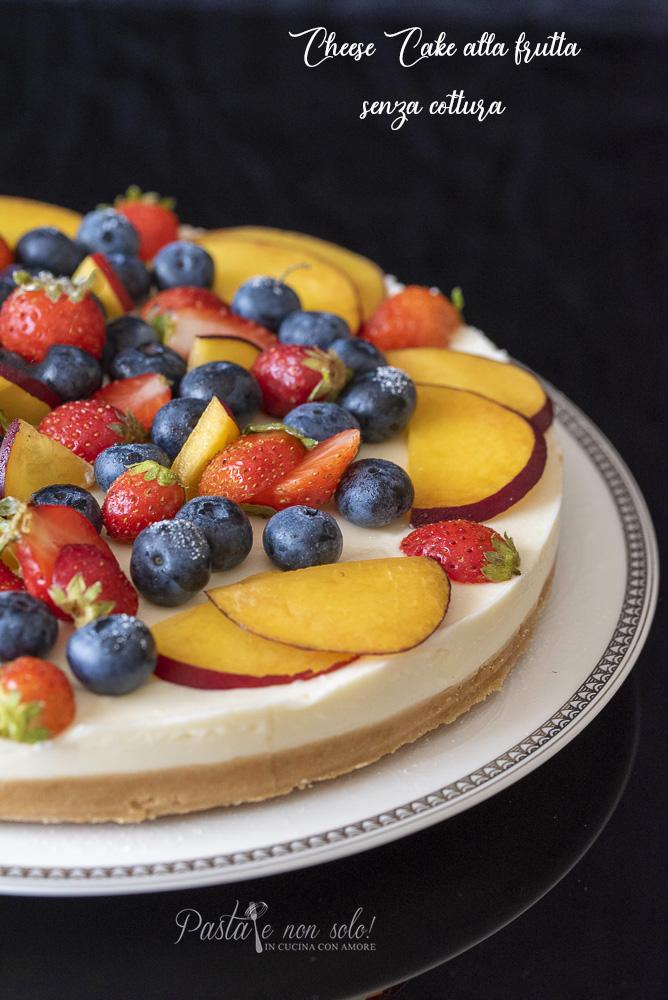 Cheese Cake alla frutta senza cottura